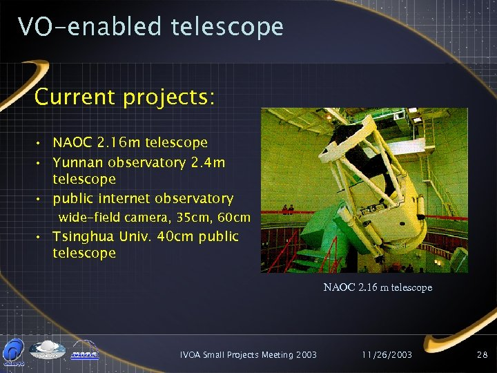 VO-enabled telescope Current projects: • NAOC 2. 16 m telescope • Yunnan observatory 2.