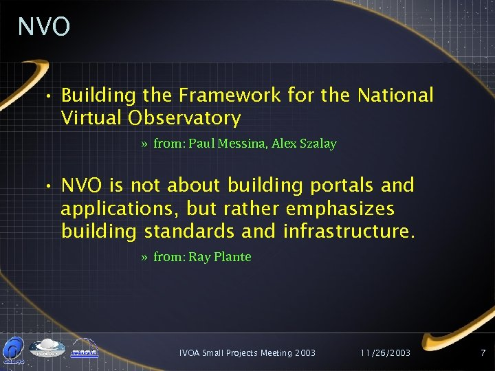 NVO • Building the Framework for the National Virtual Observatory » from: Paul Messina,