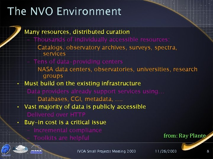 The NVO Environment • Many resources, distributed curation – Thousands of individually accessible resources:
