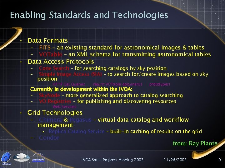 Enabling Standards and Technologies • Data Formats – – FITS – an existing standard