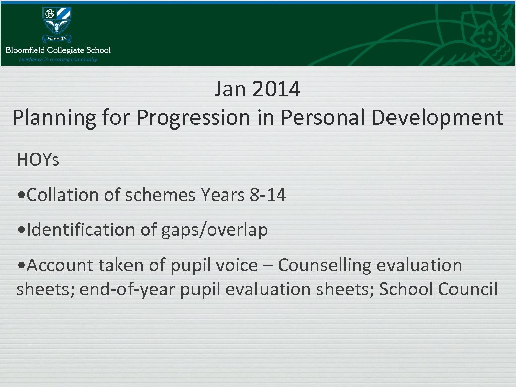 Jan 2014 Planning for Progression in Personal Development HOYs • Collation of schemes Years