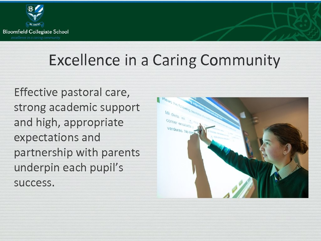 Excellence in a Caring Community Effective pastoral care, strong academic support and high, appropriate