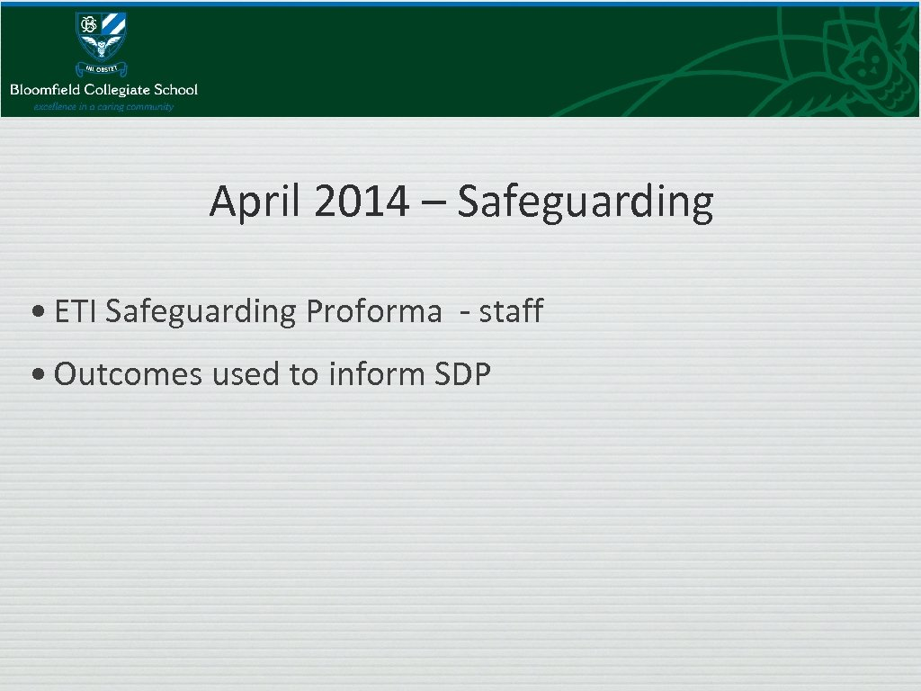 April 2014 – Safeguarding • ETI Safeguarding Proforma - staff • Outcomes used to