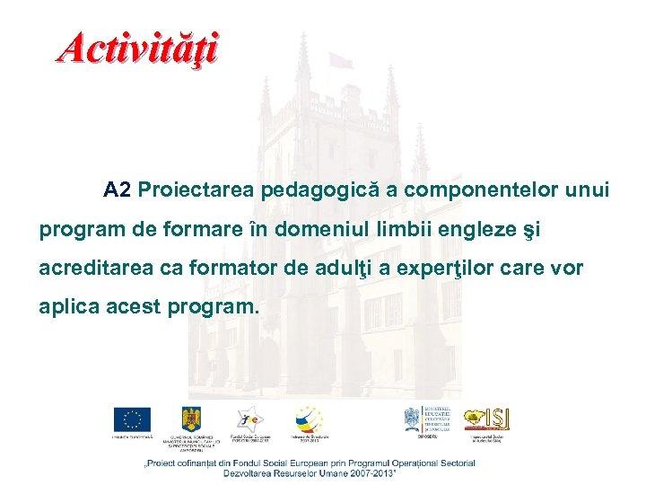 Activităţi A 2 Proiectarea pedagogică a componentelor unui program de formare în domeniul limbii