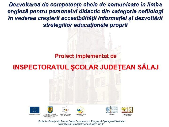 Dezvoltarea de competenţe cheie de comunicare în limba engleză pentru personalul didactic din categoria