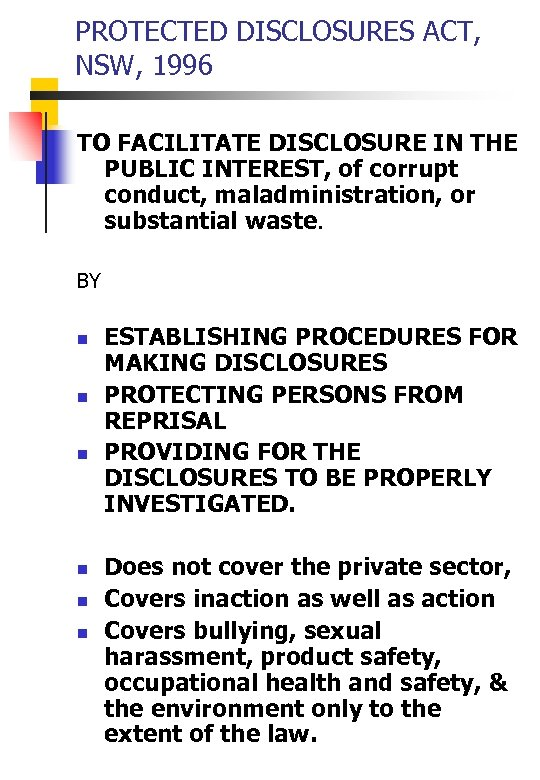 PROTECTED DISCLOSURES ACT, NSW, 1996 TO FACILITATE DISCLOSURE IN THE PUBLIC INTEREST, of corrupt