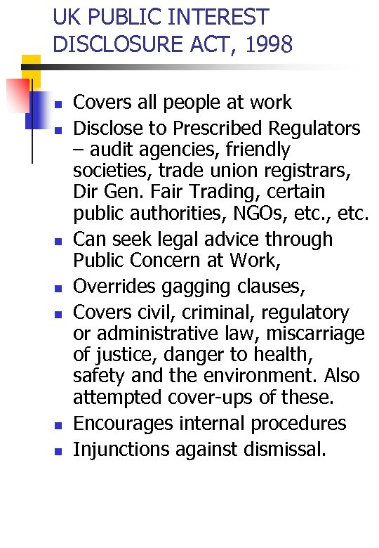 UK PUBLIC INTEREST DISCLOSURE ACT, 1998 n n n n Covers all people at