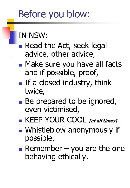 Before you blow: IN NSW: n Read the Act, seek legal advice, other advice,