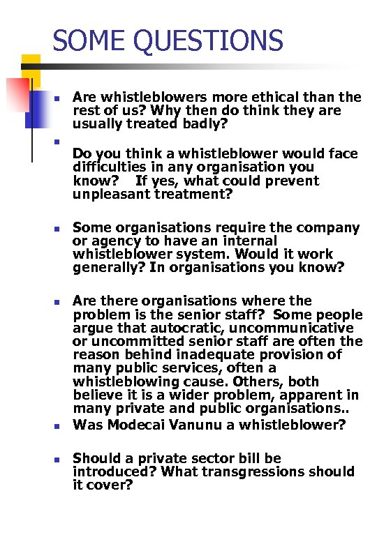 SOME QUESTIONS n n n Are whistleblowers more ethical than the rest of us?