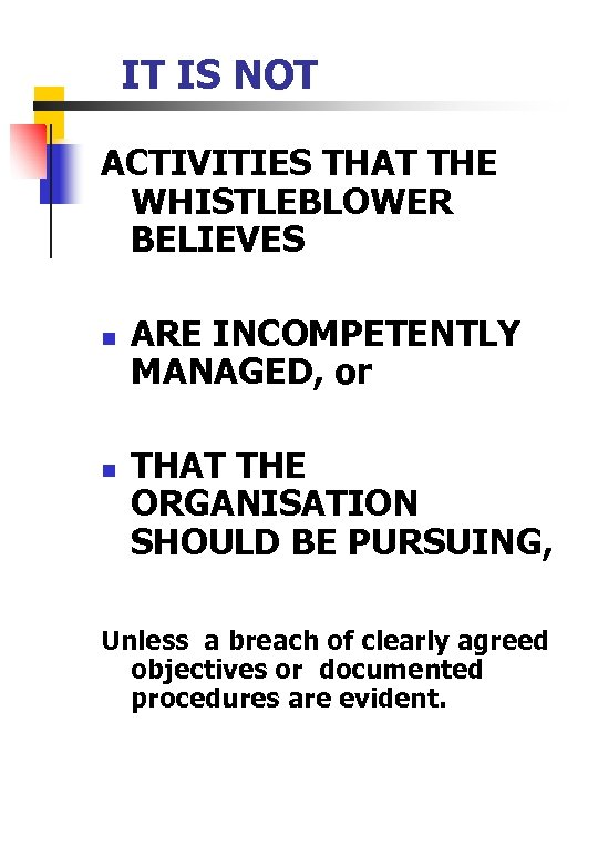 IT IS NOT ACTIVITIES THAT THE WHISTLEBLOWER BELIEVES n ARE INCOMPETENTLY MANAGED, or n