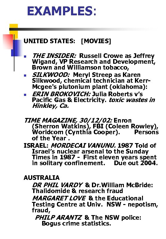 EXAMPLES: UNITED STATES: [MOVIES] n n n THE INSIDER: Russell Crowe as Jeffrey