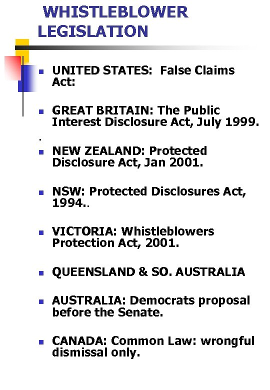 WHISTLEBLOWER LEGISLATION n UNITED STATES: False Claims Act: n GREAT BRITAIN: The Public
