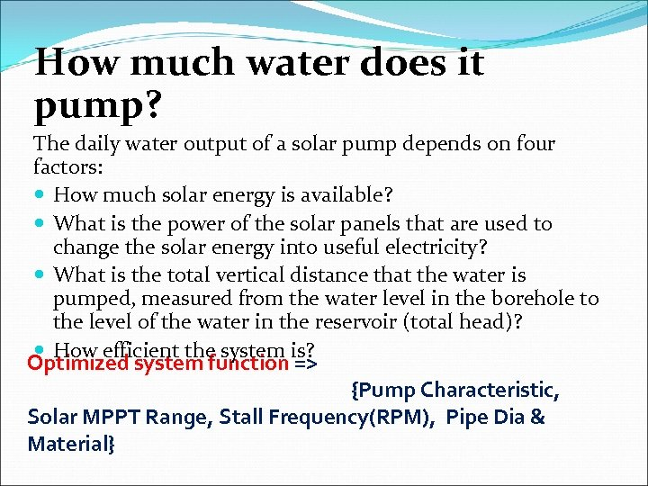 How much water does it pump? The daily water output of a solar pump