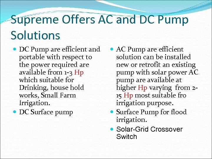 Supreme Offers AC and DC Pump Solutions DC Pump are efficient and portable with