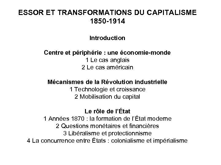 ESSOR ET TRANSFORMATIONS DU CAPITALISME 1850 -1914 Introduction Centre et périphérie : une économie-monde