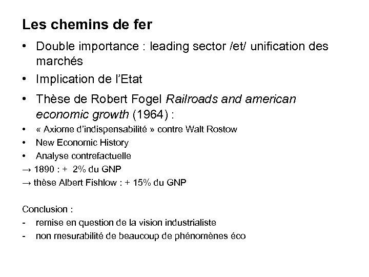 Les chemins de fer • Double importance : leading sector /et/ unification des marchés