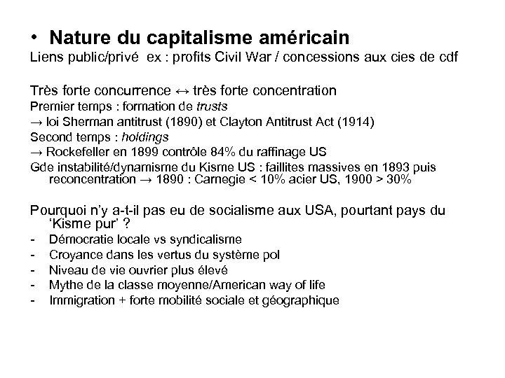 • Nature du capitalisme américain Liens public/privé ex : profits Civil War /