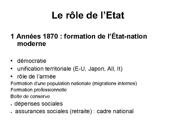 Le rôle de l'Etat 1 Années 1870 : formation de l'État-nation moderne • démocratie