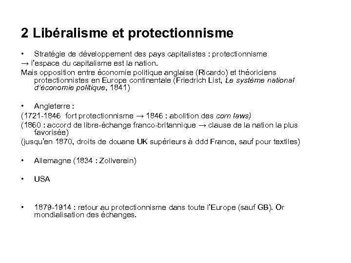 2 Libéralisme et protectionnisme • Stratégie de développement des pays capitalistes : protectionnisme →