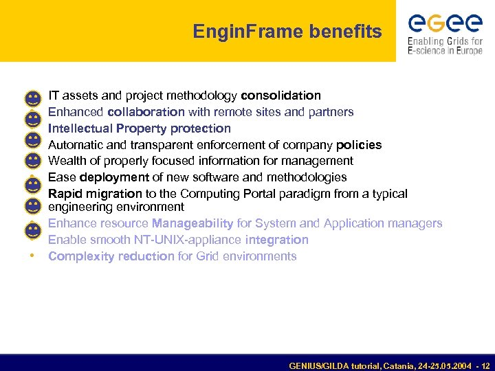 Engin. Frame benefits • • • IT assets and project methodology consolidation Enhanced collaboration