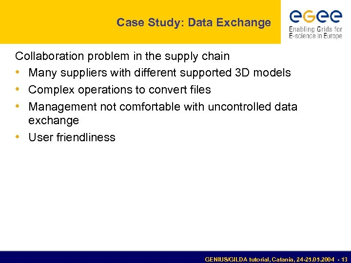 Case Study: Data Exchange Collaboration problem in the supply chain • Many suppliers with