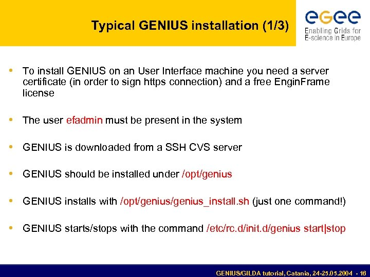 Typical GENIUS installation (1/3) • To install GENIUS on an User Interface machine you