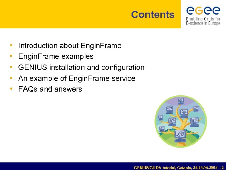 Contents • • • Introduction about Engin. Frame examples GENIUS installation and configuration An