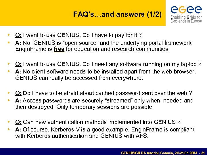 FAQ's…and answers (1/2) • Q: I want to use GENIUS. Do I have to
