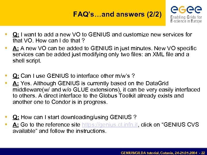 FAQ's…and answers (2/2) • Q: I want to add a new VO to GENIUS