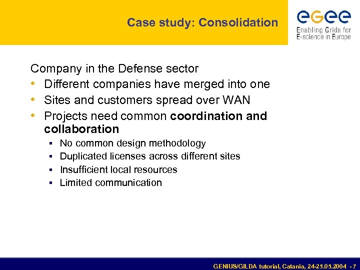 Case study: Consolidation Company in the Defense sector • Different companies have merged into