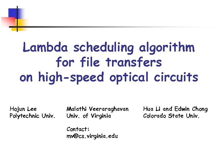 Lambda scheduling algorithm for file transfers on high-speed optical circuits Hojun Lee Polytechnic Univ.