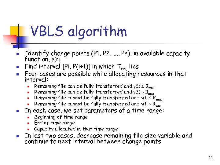 VBLS algorithm n n n Identify change points (P 1, P 2, . .