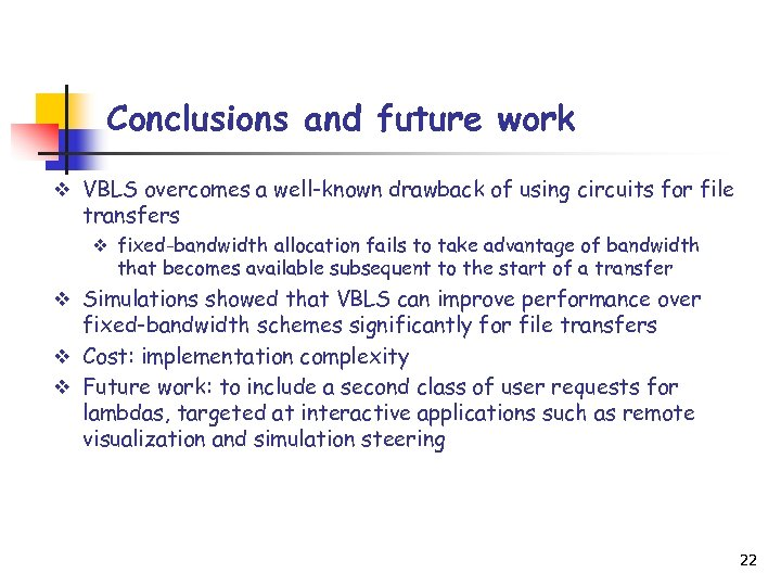 Conclusions and future work v VBLS overcomes a well-known drawback of using circuits for