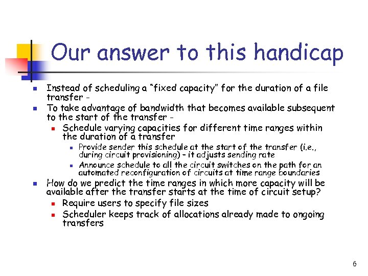 """Our answer to this handicap n n Instead of scheduling a """"fixed capacity"""" for"""
