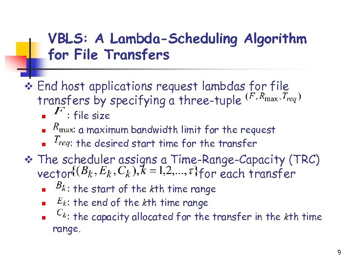 VBLS: A Lambda-Scheduling Algorithm for File Transfers v End host applications request lambdas for