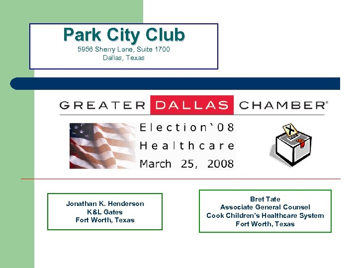 Park City Club 5956 Sherry Lane, Suite 1700 Dallas, Texas Jonathan K. Henderson K&L