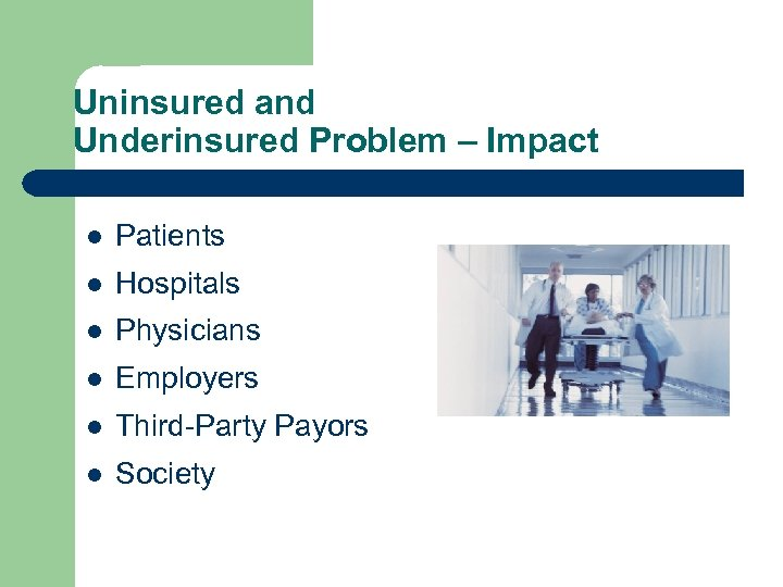Uninsured and Underinsured Problem – Impact l Patients l Hospitals l Physicians l Employers