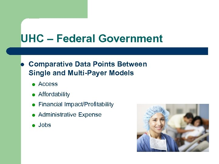 UHC – Federal Government l Comparative Data Points Between Single and Multi-Payer Models =