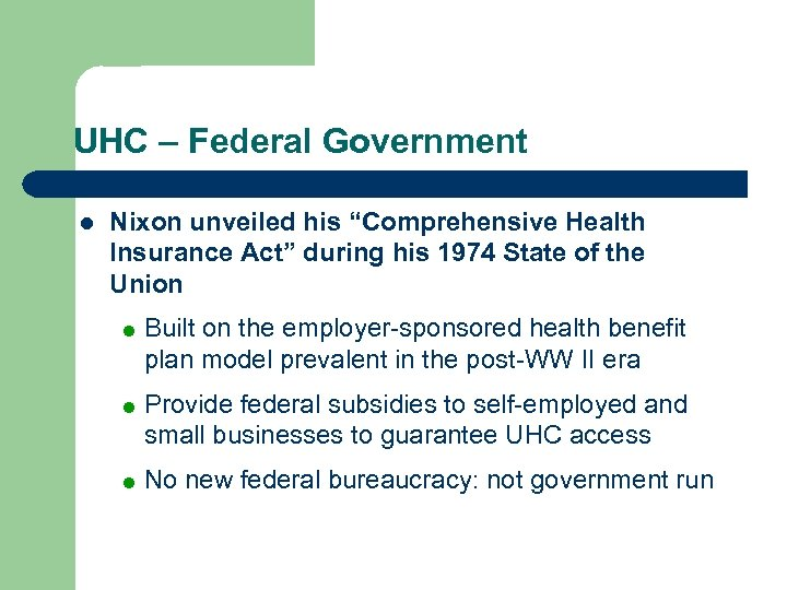 "UHC – Federal Government l Nixon unveiled his ""Comprehensive Health Insurance Act"" during his"