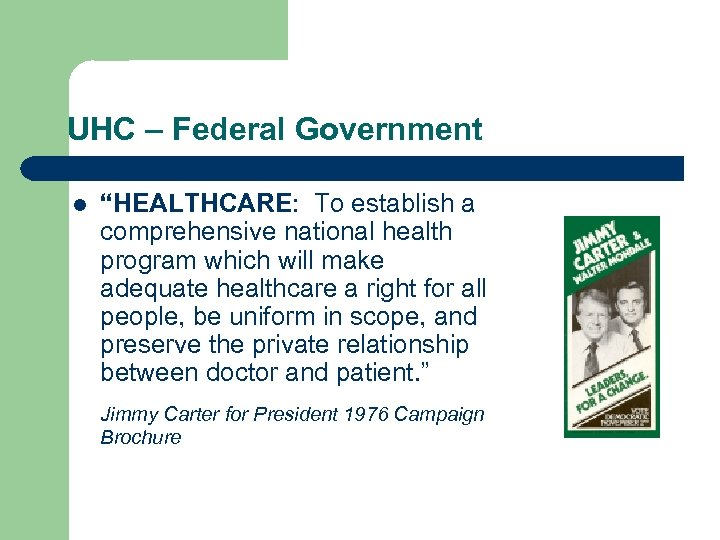 "UHC – Federal Government l ""HEALTHCARE: To establish a comprehensive national health program which"