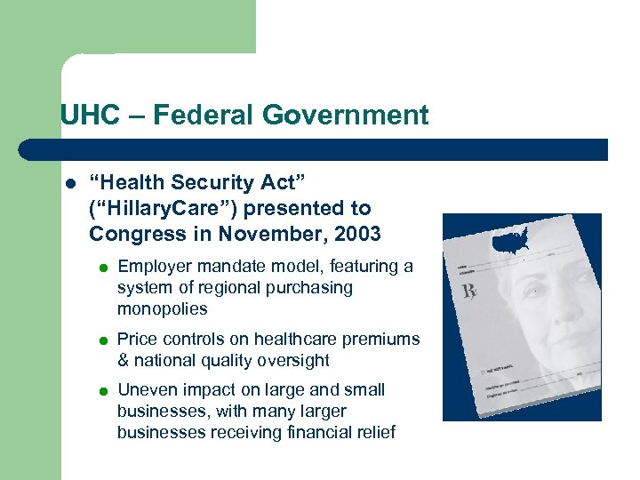 "UHC – Federal Government l ""Health Security Act"" (""Hillary. Care"") presented to Congress in"