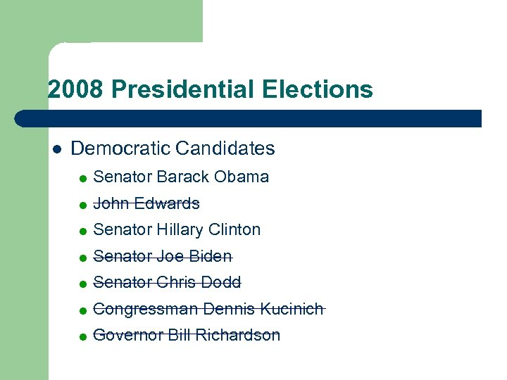 2008 Presidential Elections l Democratic Candidates = Senator Barack Obama = John Edwards =