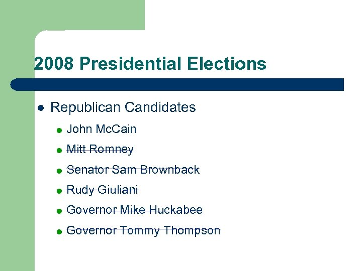 2008 Presidential Elections l Republican Candidates = John Mc. Cain = Mitt Romney =