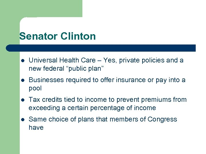 Senator Clinton l Universal Health Care – Yes, private policies and a new federal