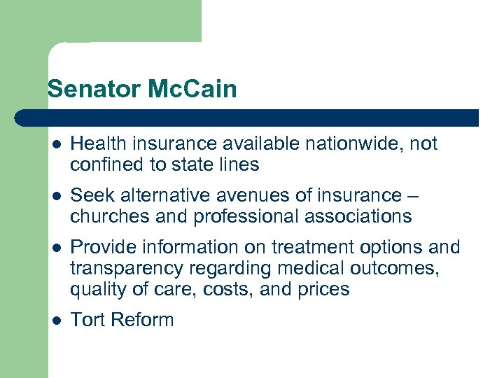 Senator Mc. Cain l Health insurance available nationwide, not confined to state lines l