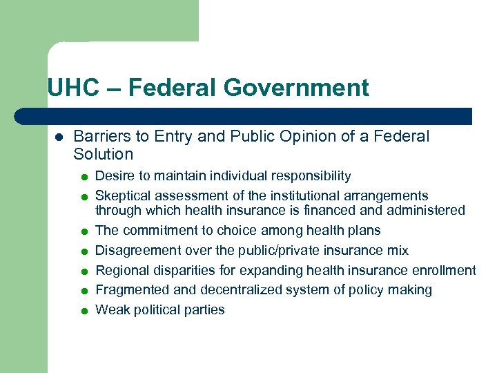 UHC – Federal Government l Barriers to Entry and Public Opinion of a Federal