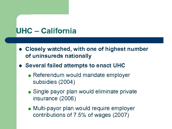 UHC – California l Closely watched, with one of highest number of uninsureds nationally