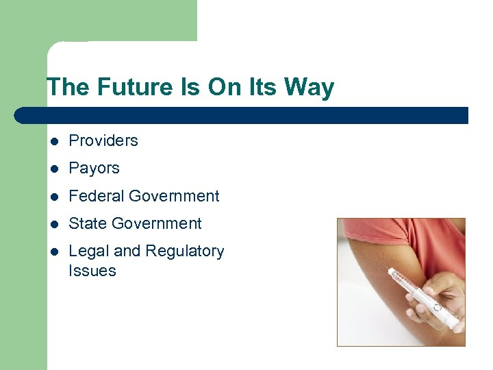 The Future Is On Its Way l Providers l Payors l Federal Government l