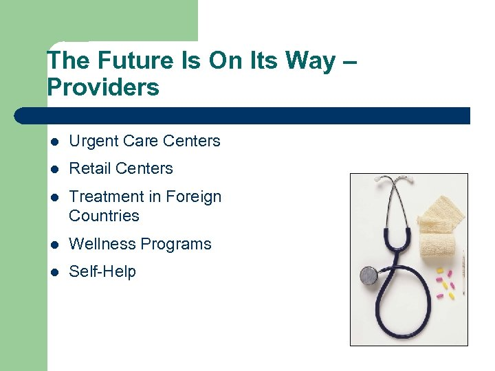 The Future Is On Its Way – Providers l Urgent Care Centers l Retail