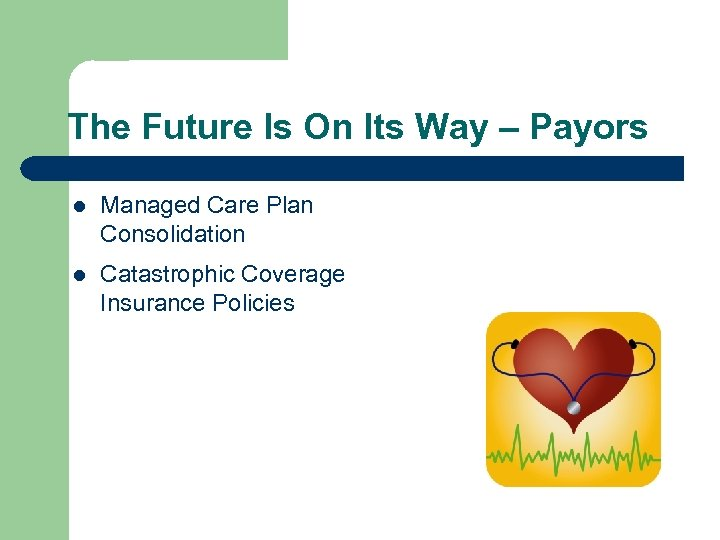 The Future Is On Its Way – Payors l Managed Care Plan Consolidation l